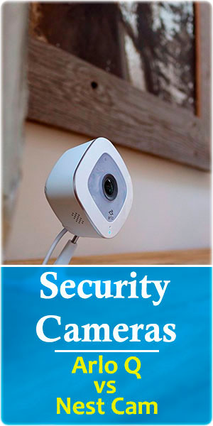 Arlo-Q-vs-Nest-Cam-Indoor-Reviews